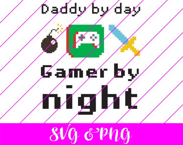 Daddy By Day Gamer by Night SVG