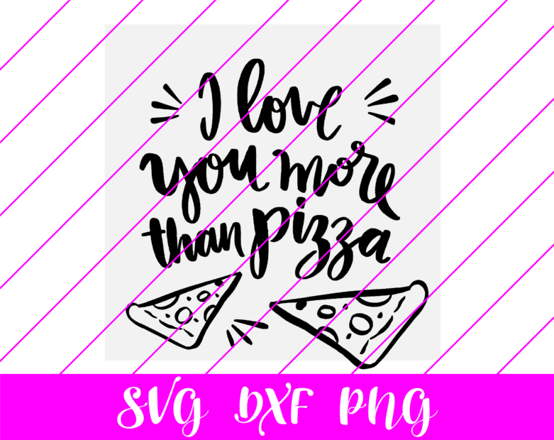 i love you more than pizza valentines svg